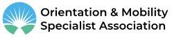 Orientation & Mobility Specialists Association